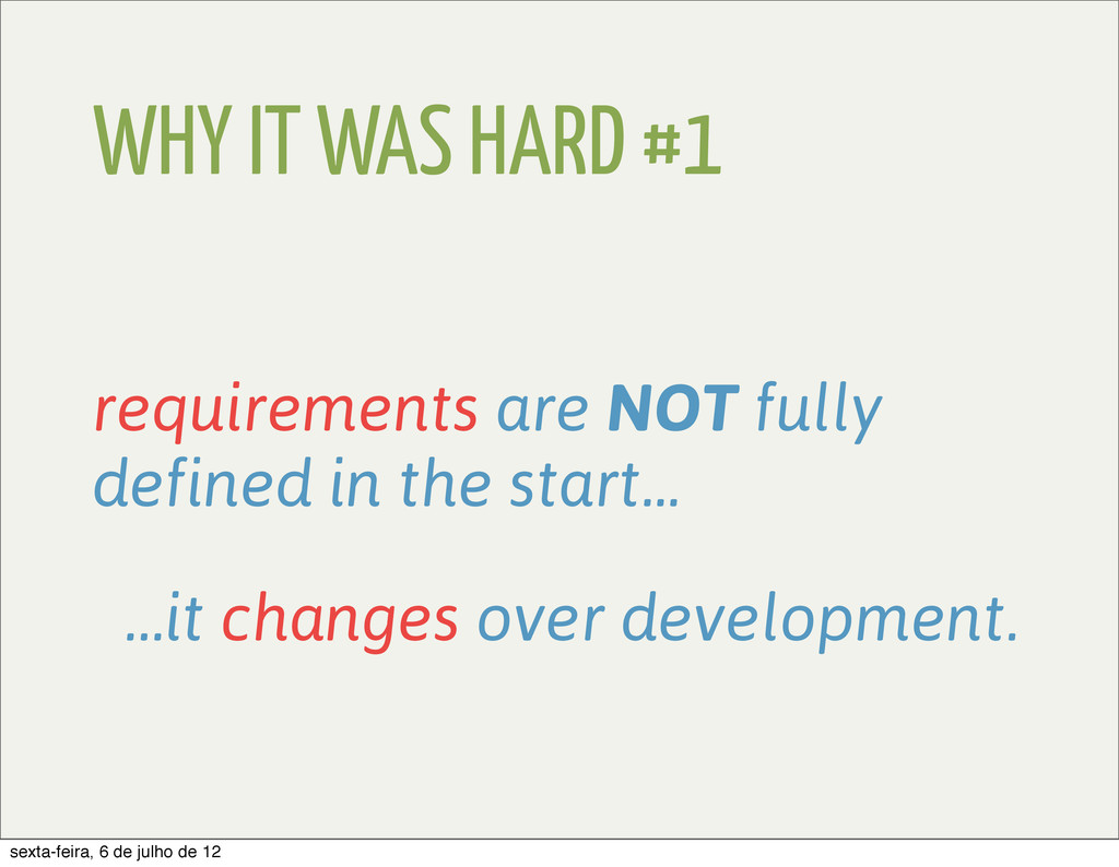 WHY IT WAS HARD #1 requirements are NOT fully d...