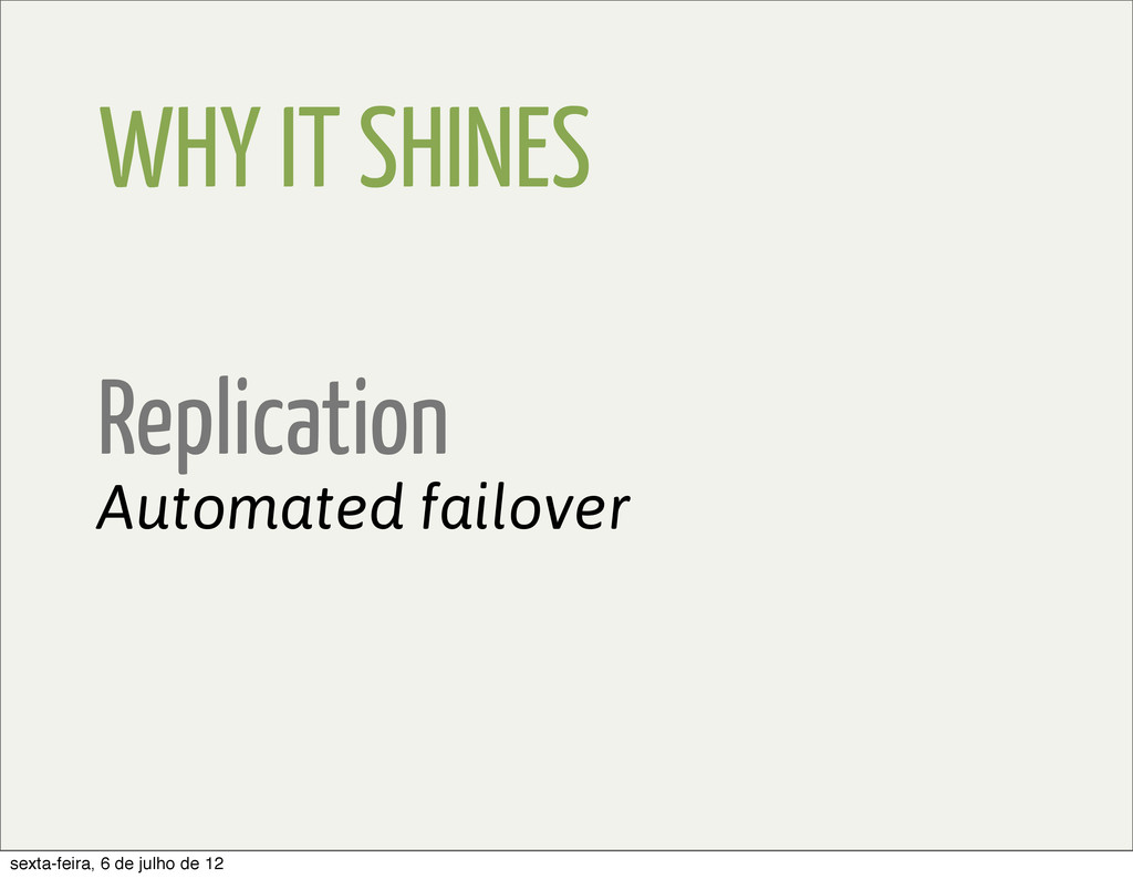 WHY IT SHINES Replication Automated failover se...