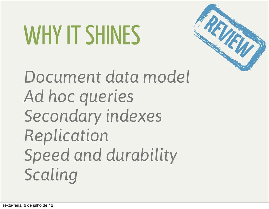 WHY IT SHINES REVIEW Document data model Ad hoc...