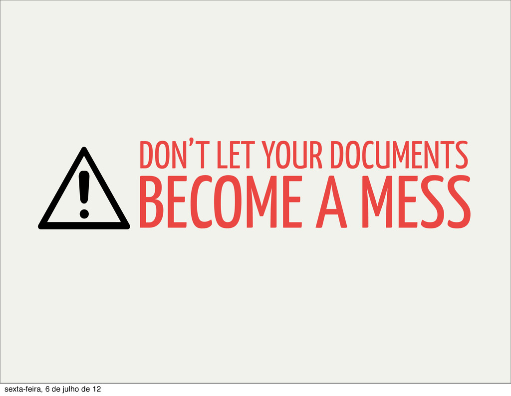 DON'T LET YOUR DOCUMENTS BECOME A MESS sexta-fe...