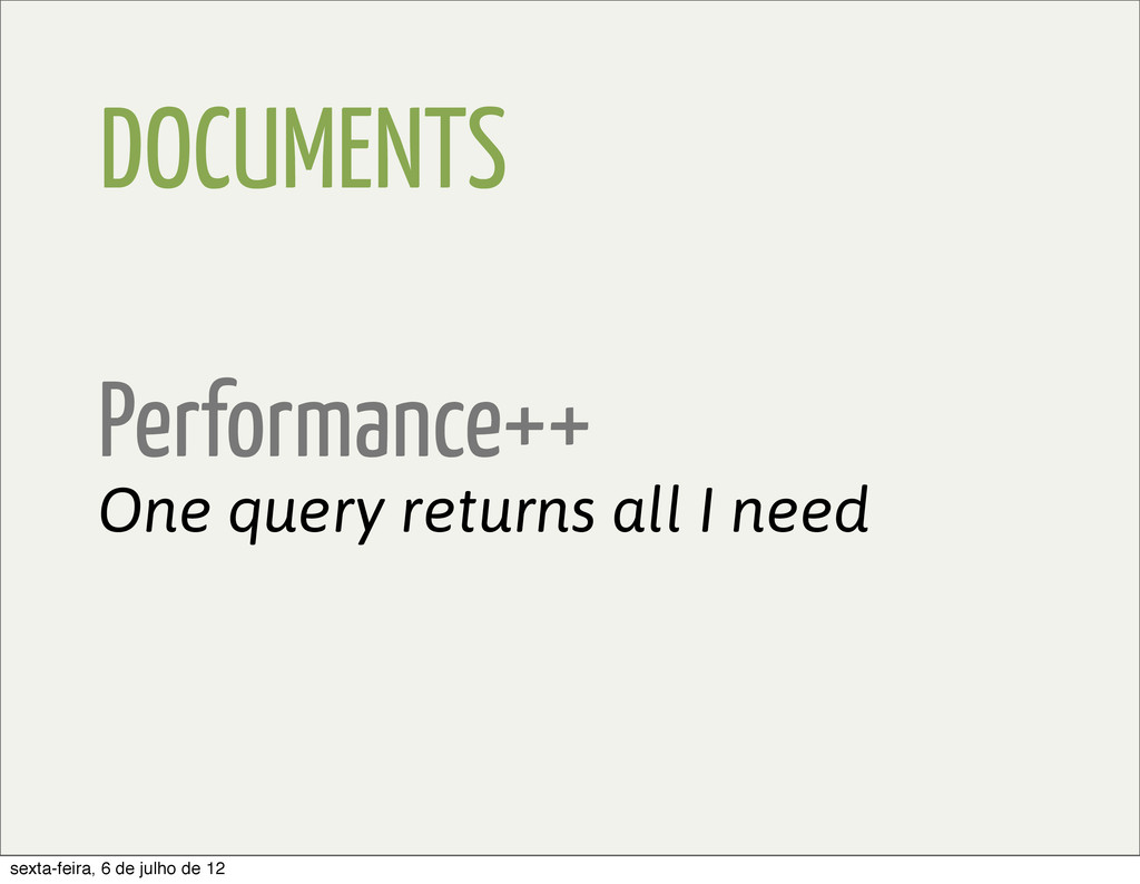 DOCUMENTS Performance++ One query returns all I...