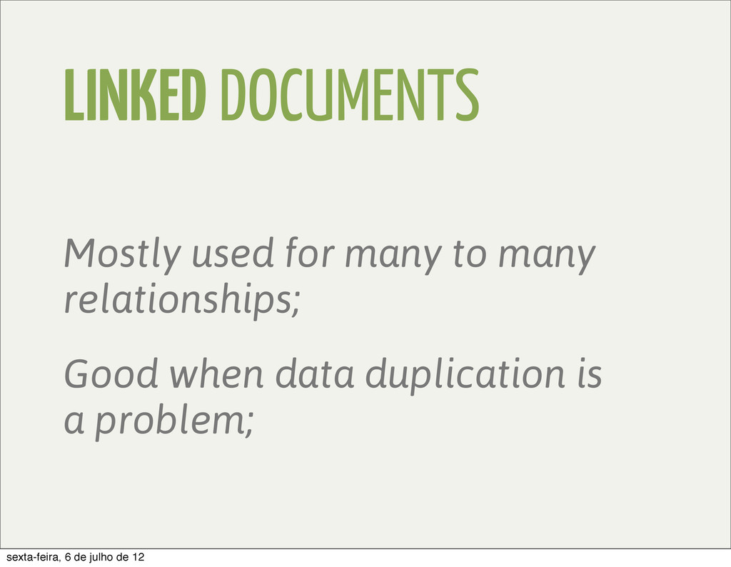 LINKED DOCUMENTS Mostly used for many to many r...