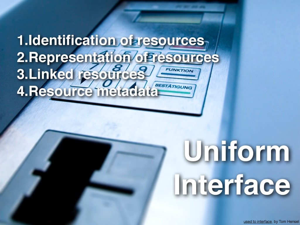 used to interface, by Tom Hensel Uniform Interf...