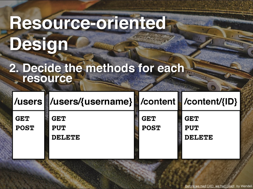 2. Decide the methods for each resource /users ...