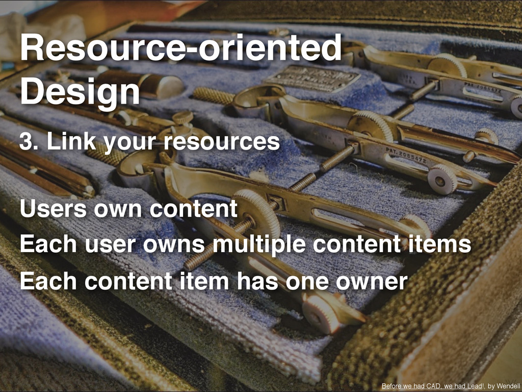3. Link your resources Before we had CAD, we ha...