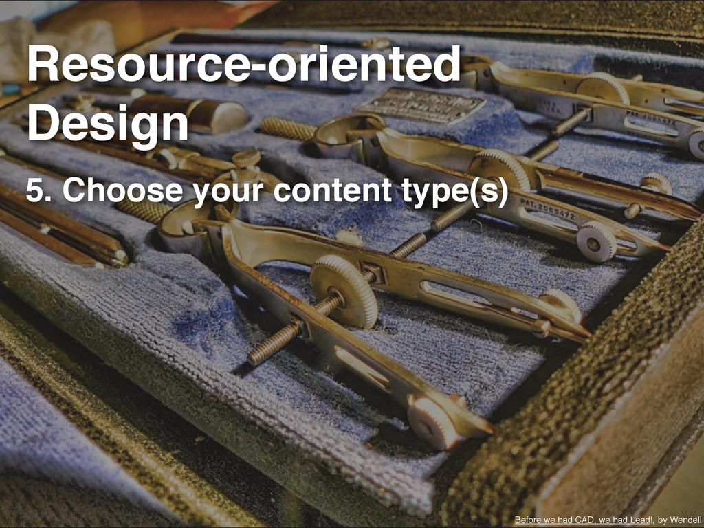 5. Choose your content type(s) Before we had CA...