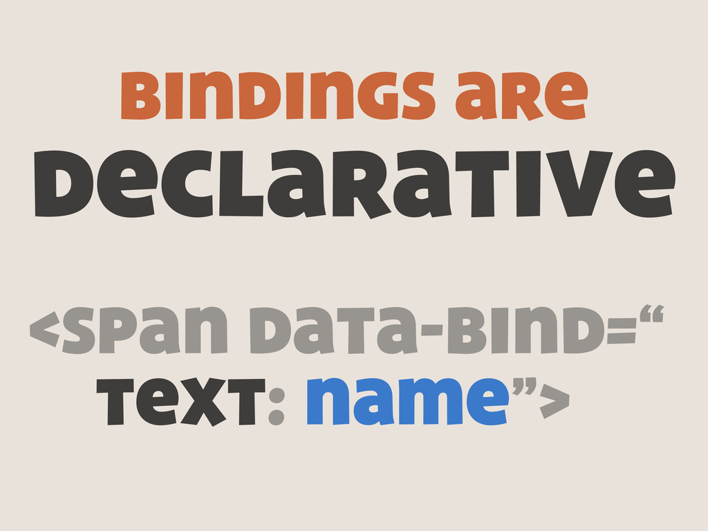 "bindings are declarative <span data-bind="" text..."