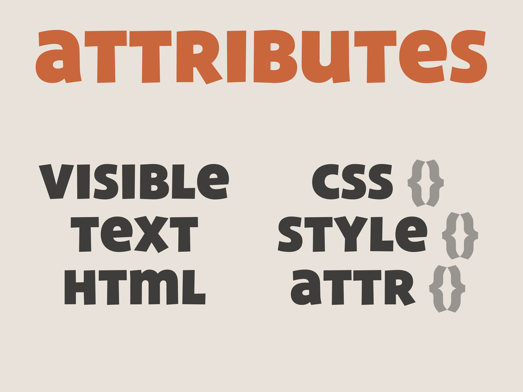 visible text html attributes css {} style {} at...