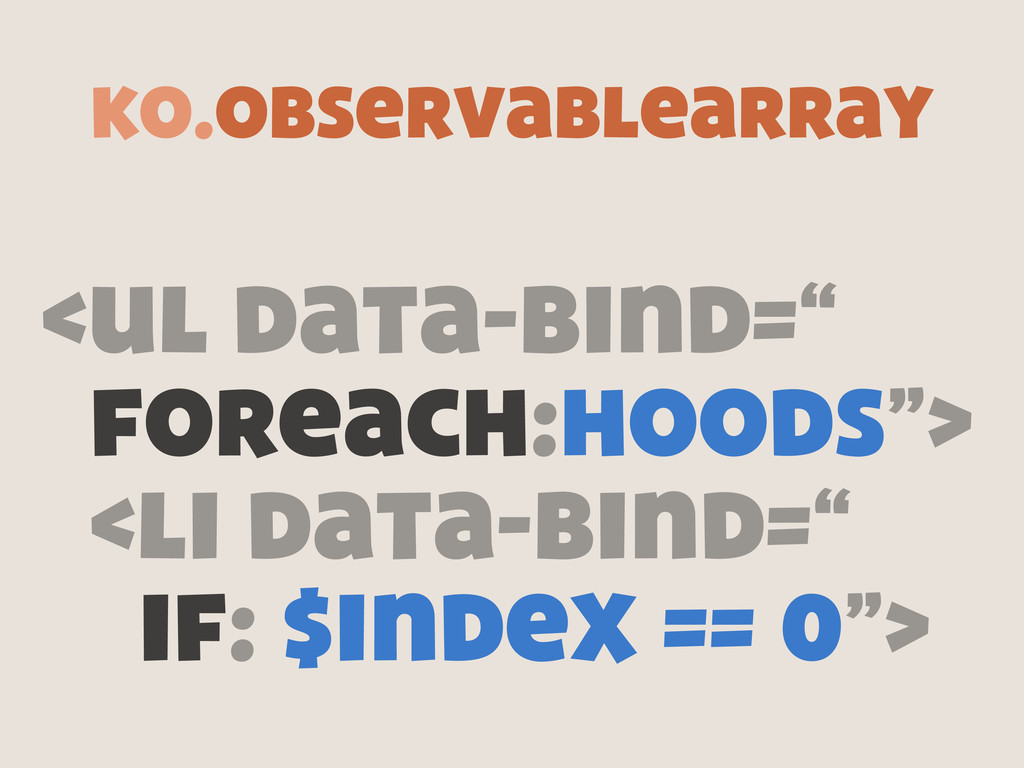 "<ul data-bind="" foreach:hoods""> <li data-bind=""..."