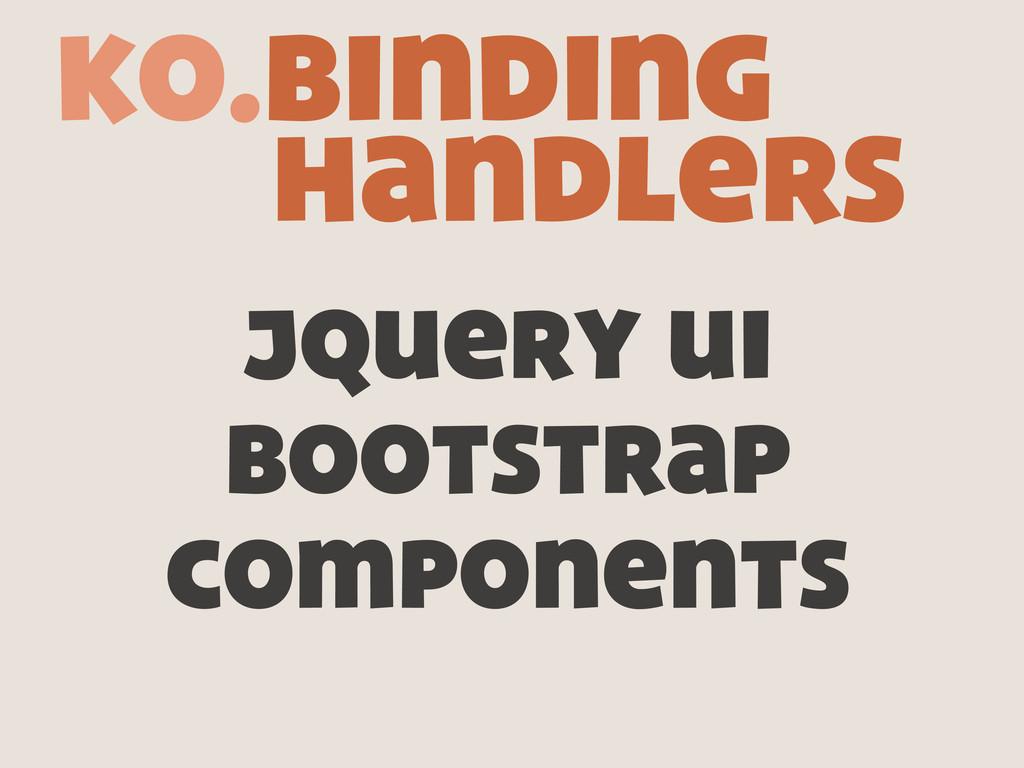 jquery ui bootstrap components ko.binding handl...