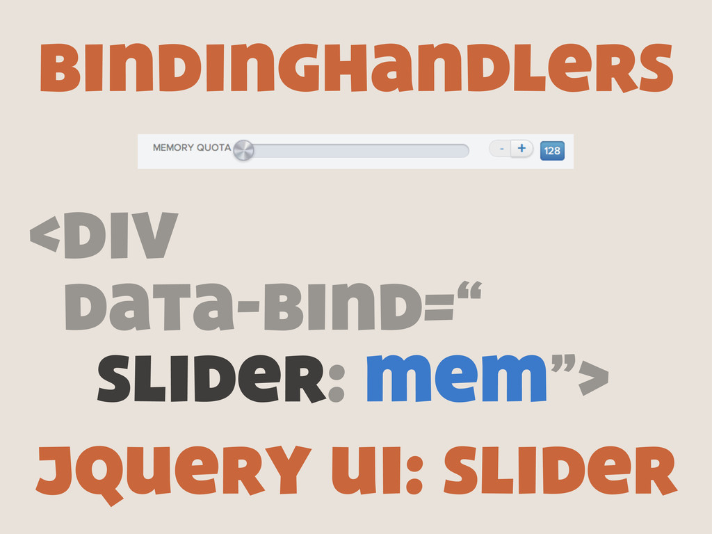 """bindinghandlers <div data-bind="""" slider: mem""""> ..."""