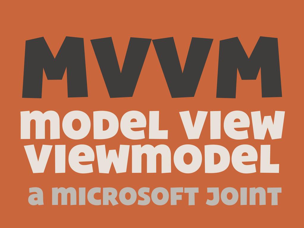 MVVM model view viewmodel a microsoft joint