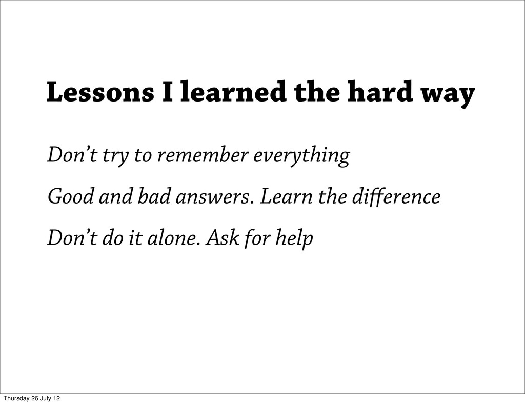 Don't try to remember everything Good and bad a...