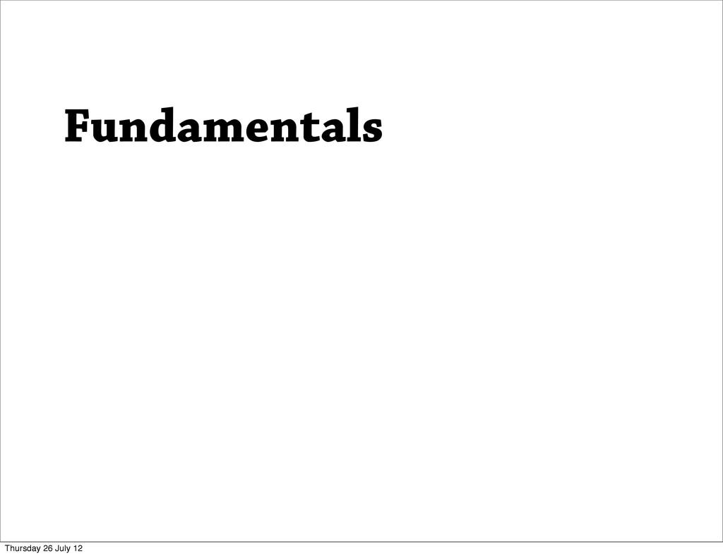 Fundamentals Thursday 26 July 12