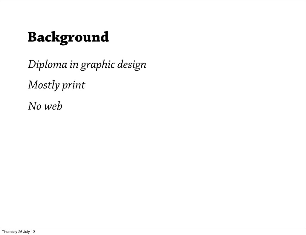 Background Diploma in graphic design Mostly pri...