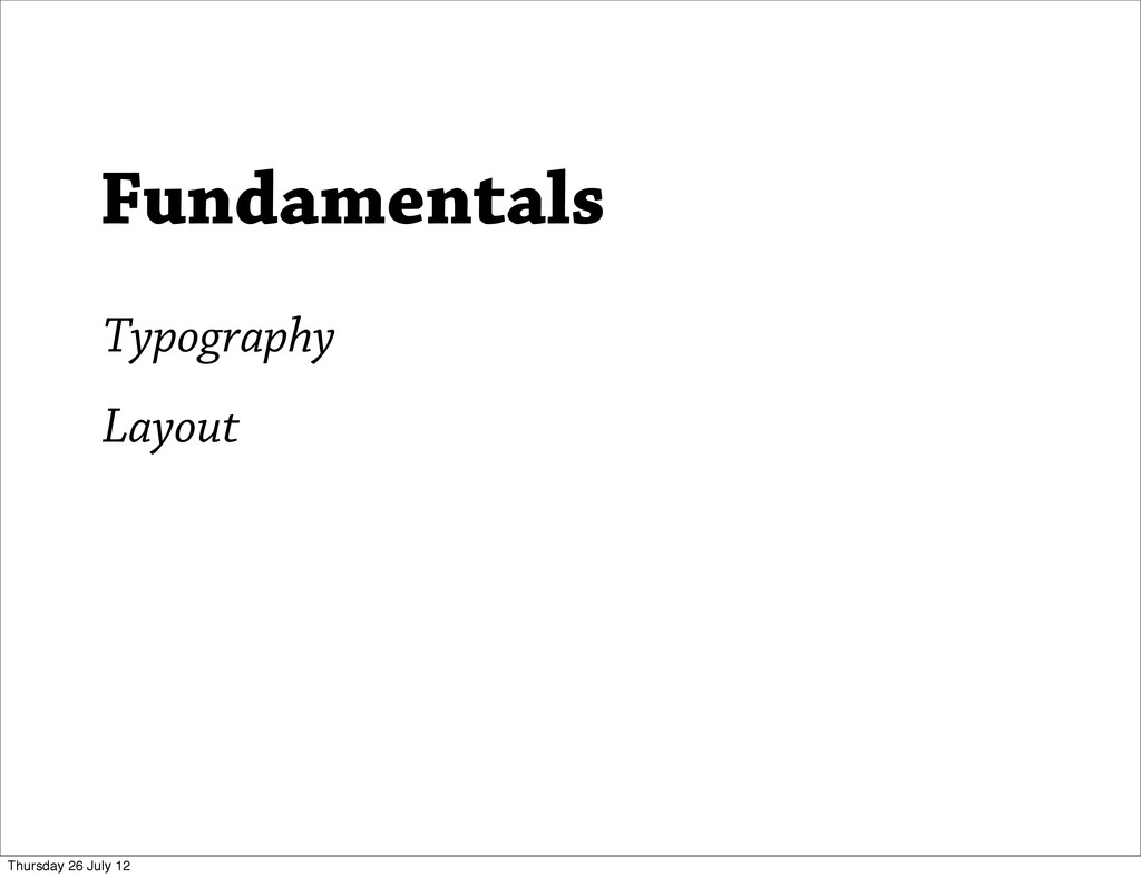 Typography Layout Fundamentals Thursday 26 July...