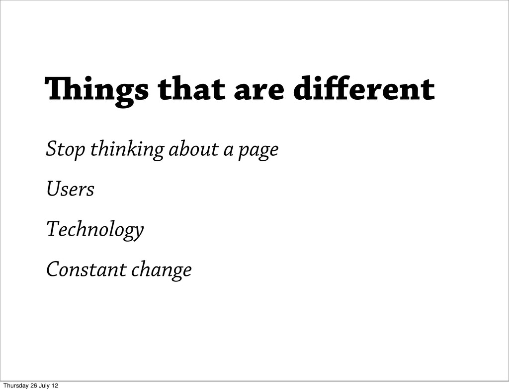 Users Technology Constant change ings that are...