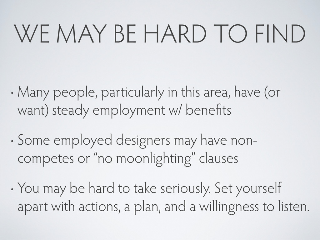 WE MAY BE HARD TO FIND • Many people, particula...