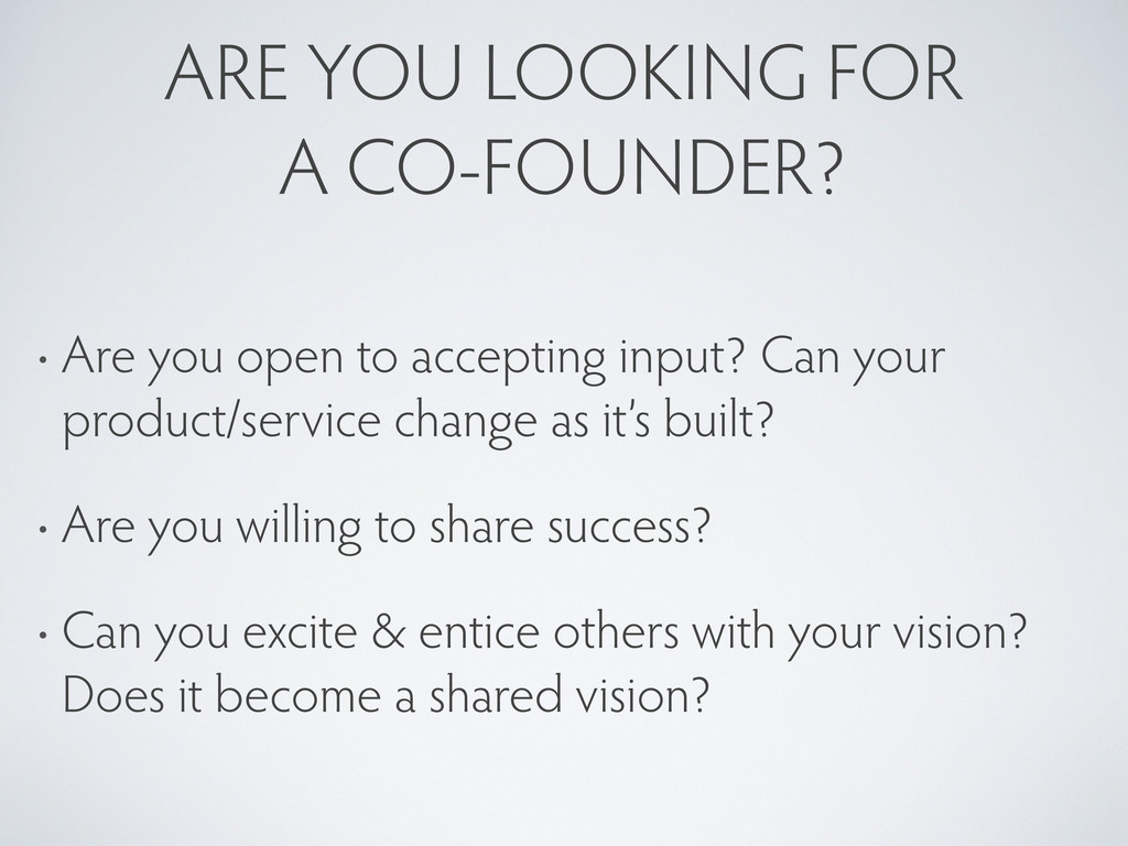 ARE YOU LOOKING FOR A CO-FOUNDER? • Are you ope...