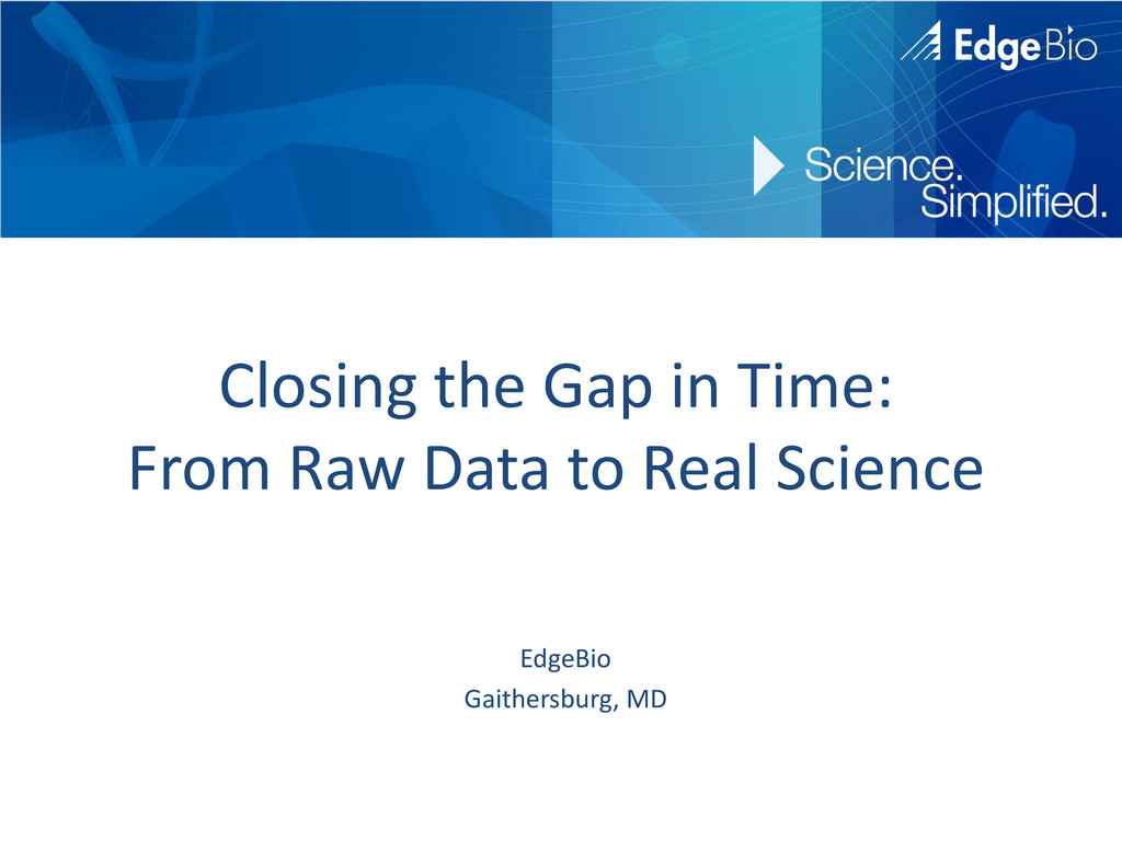 Closing the Gap in Time: From Raw Data to Real ...