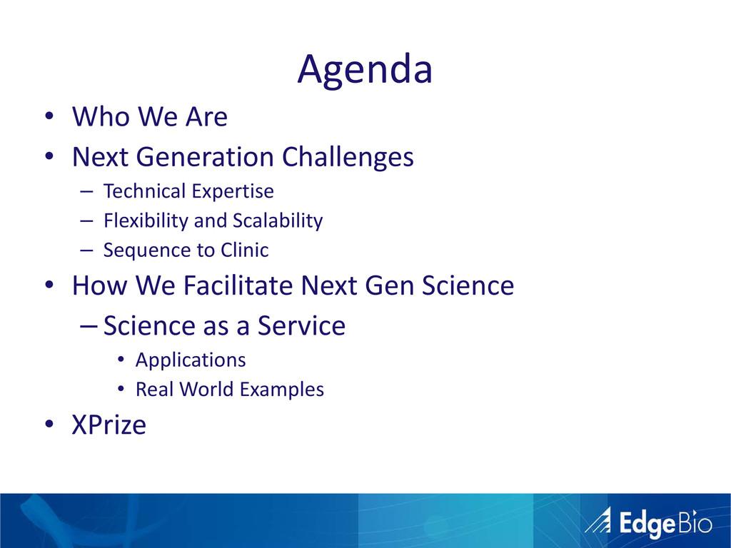 Agenda • Who We Are • Next Generation Challenge...
