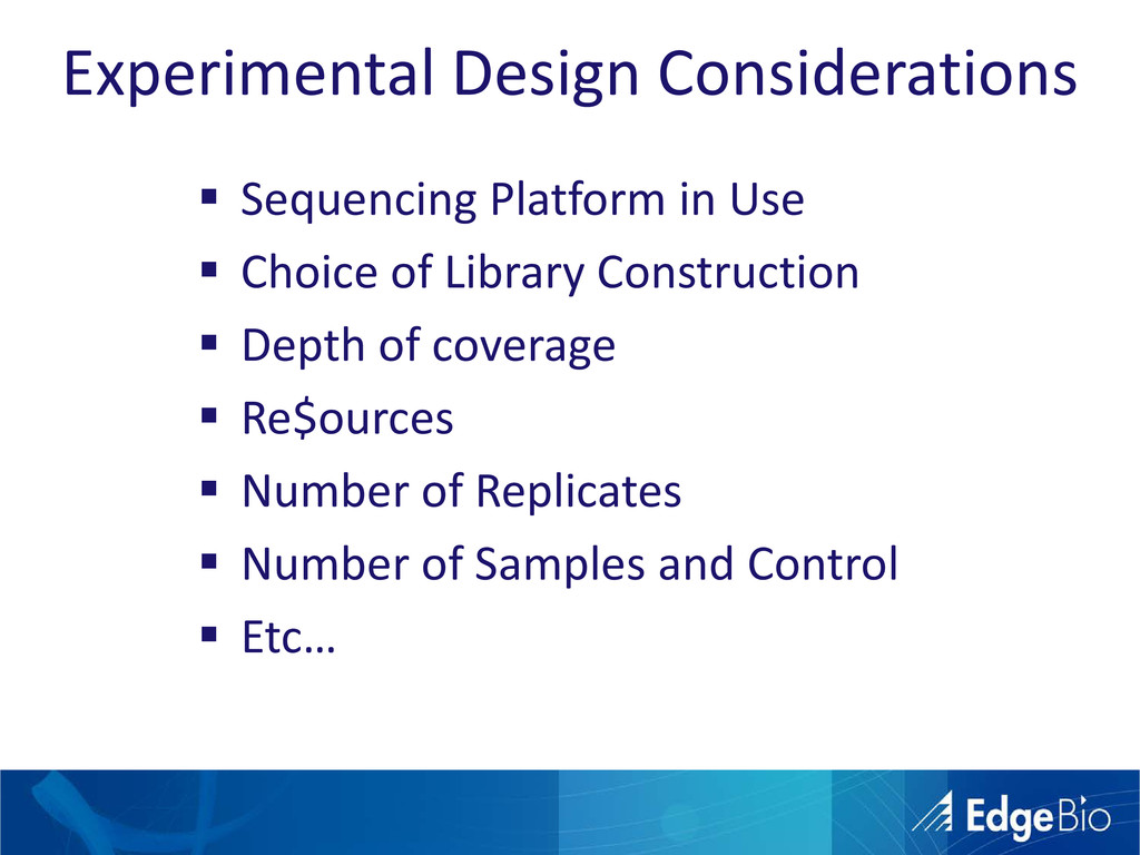 Experimental Design Considerations  Sequencing...
