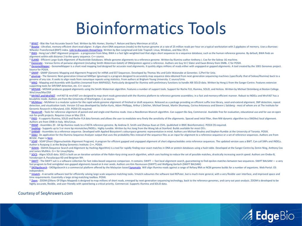 Bioinformatics Tools * BFAST - Blat-like Fast A...