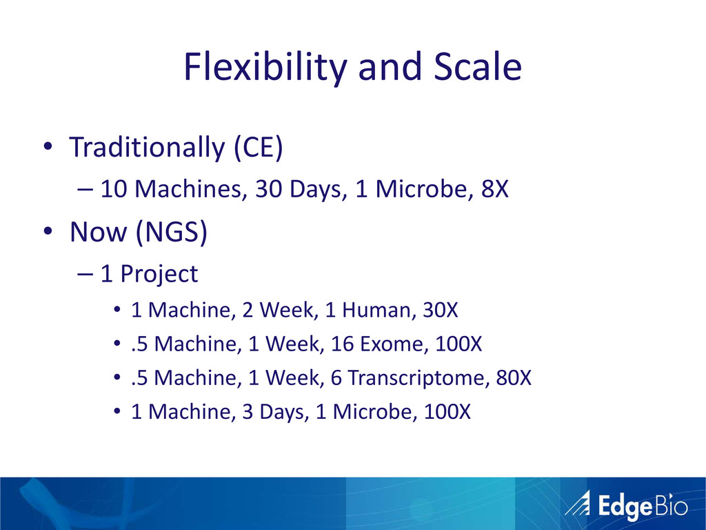 Flexibility and Scale • Traditionally (CE) – 10...