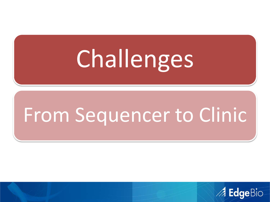 Challenges From Sequencer to Clinic