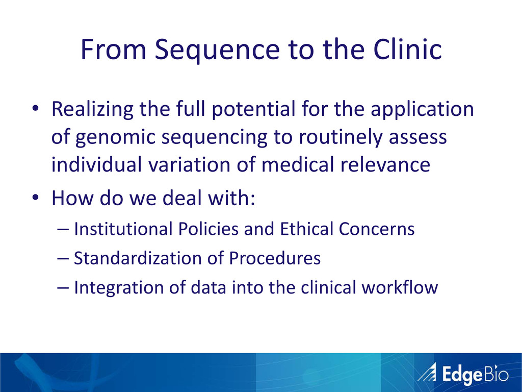From Sequence to the Clinic • Realizing the ful...