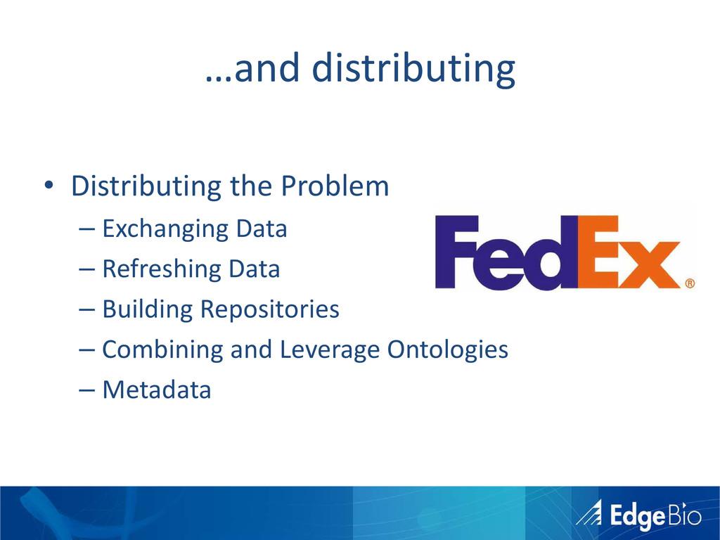 …and distributing • Distributing the Problem – ...