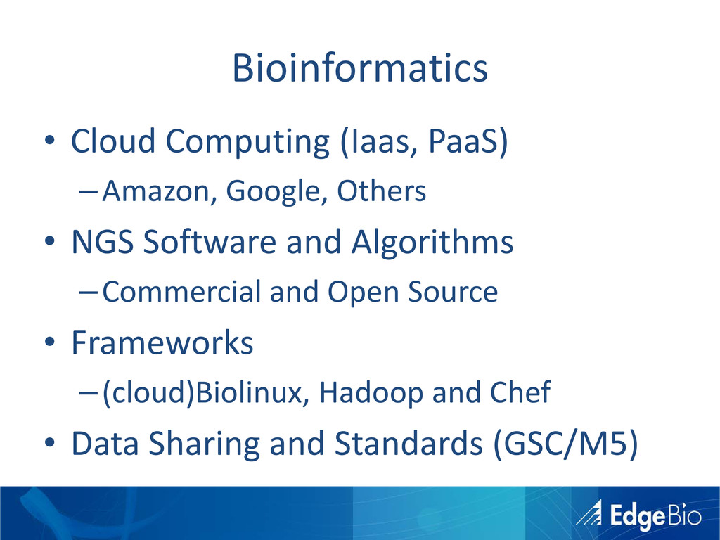 Bioinformatics • Cloud Computing (Iaas, PaaS) –...