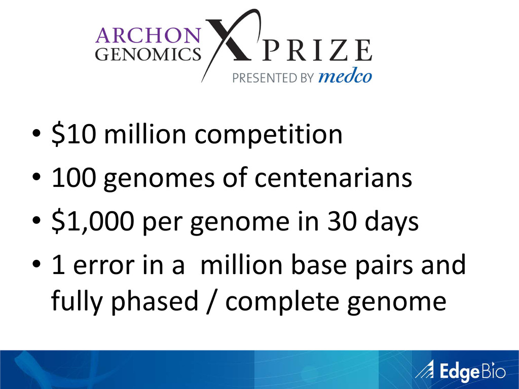 • $10 million competition • 100 genomes of cent...