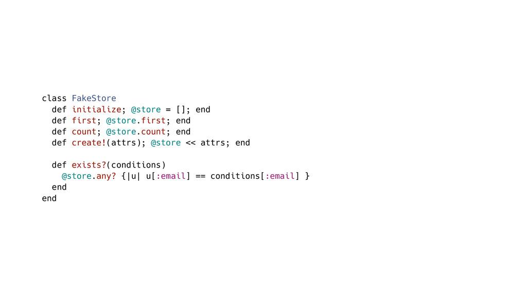 class FakeStore def initialize; @store = []; en...