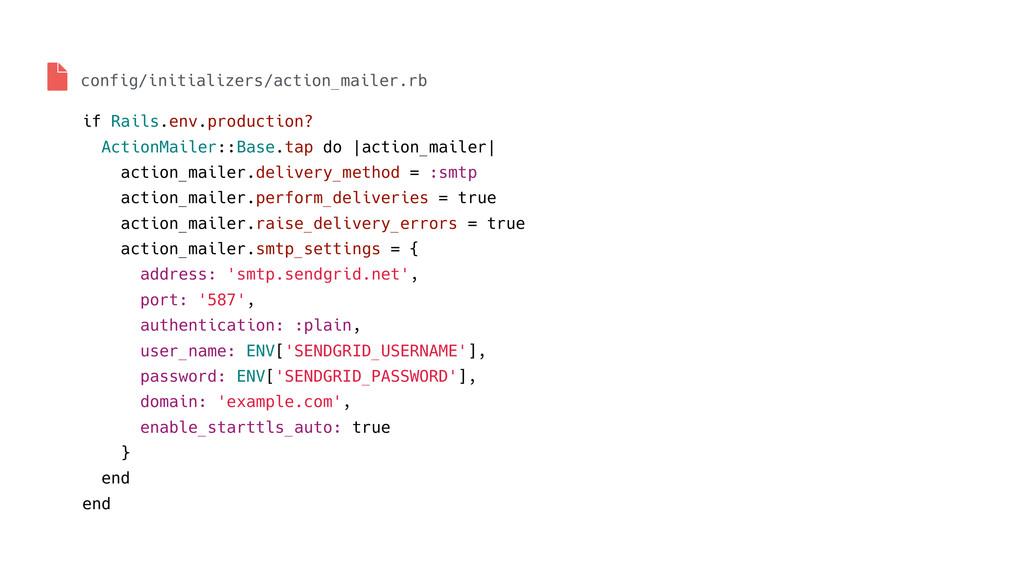 if Rails.env.production? ActionMailer::Base.tap...