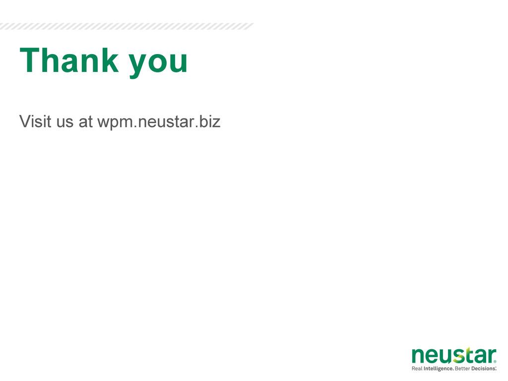 Visit us at wpm.neustar.biz Thank you