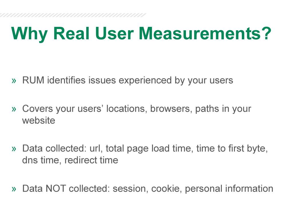 Why Real User Measurements? » RUM identifies i...