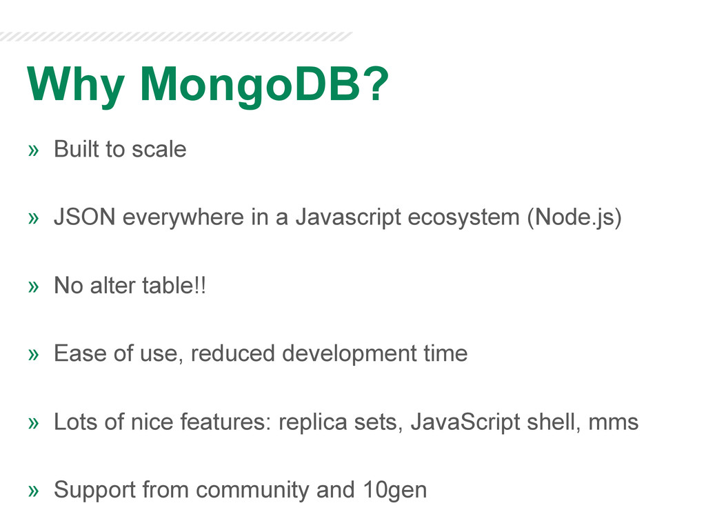 Why MongoDB? » Built to scale » JSON everywhe...