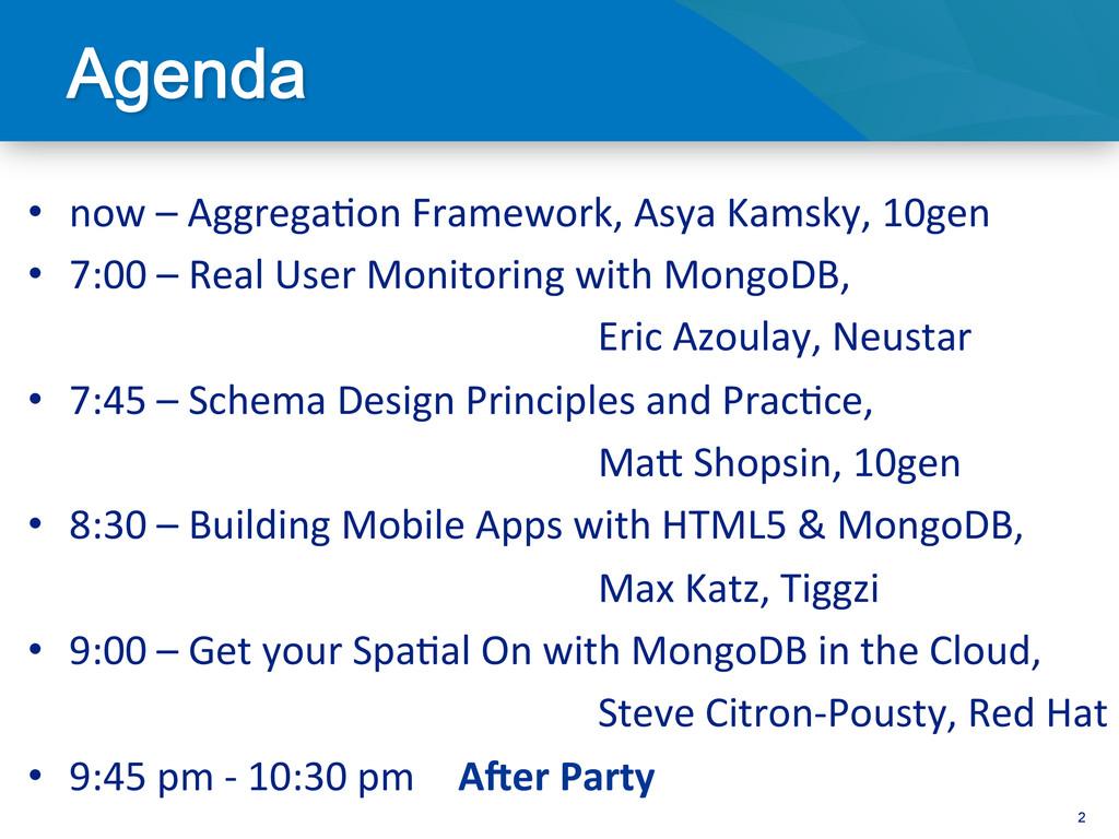 2 • now – Aggrega<on Framework, As...