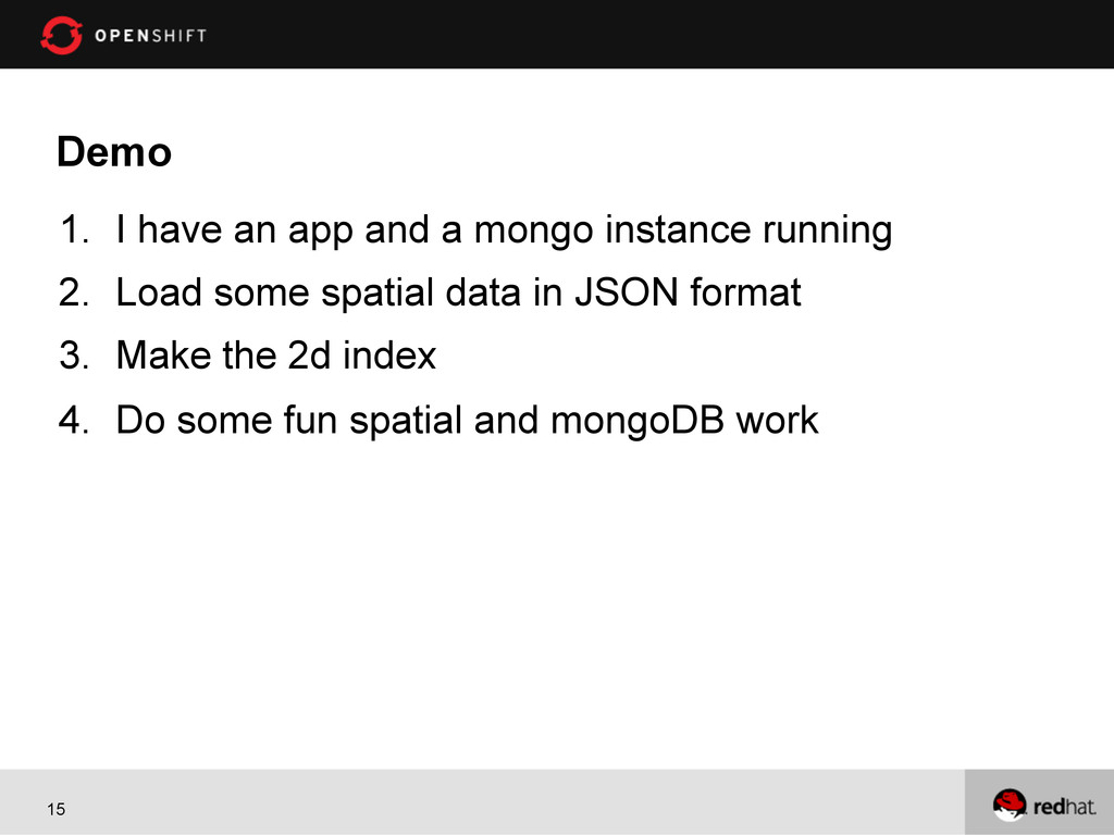 15 Demo 1. I have an app and a mongo instance ...