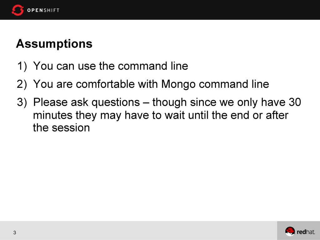 3 Assumptions 1) You can use the command line ...