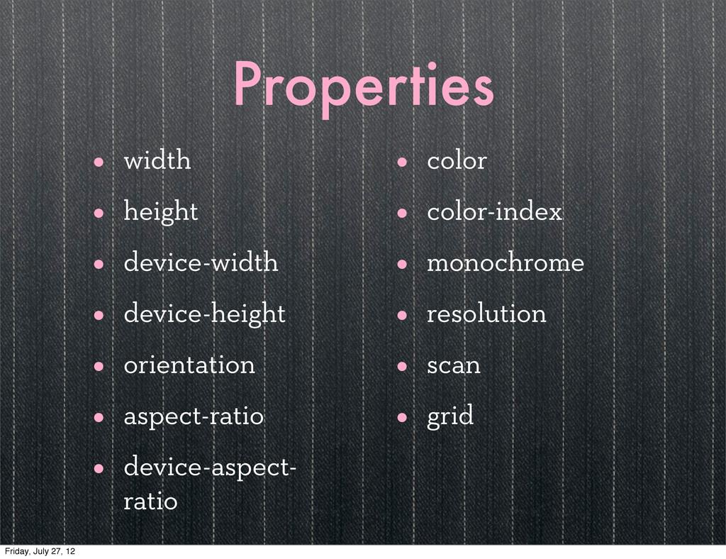 Properties • width • height • device-width • de...