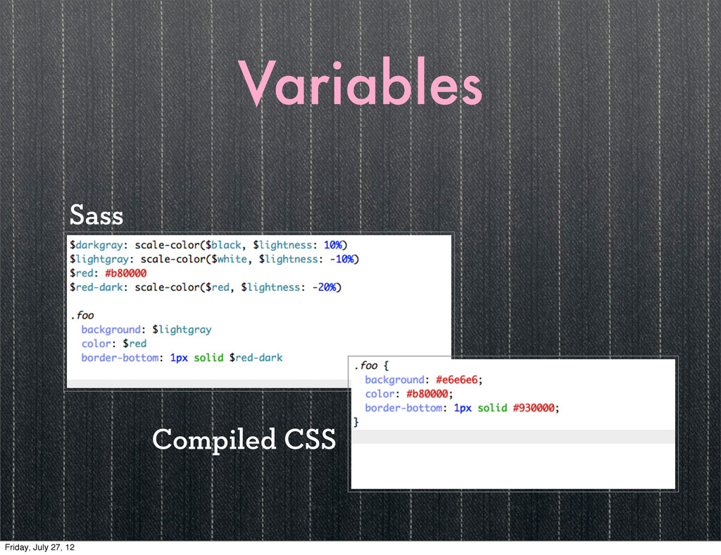 Variables Sass Compiled CSS Friday, July 27, 12