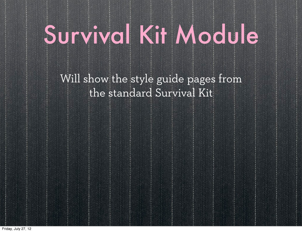 Survival Kit Module Will show the style guide p...