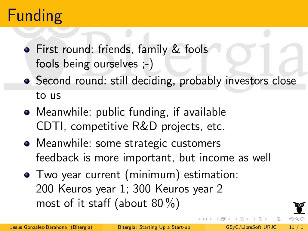 Funding First round: friends, family & fools fo...
