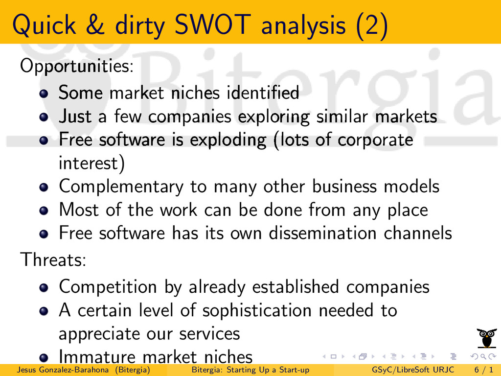 Quick & dirty SWOT analysis (2) Opportunities: ...
