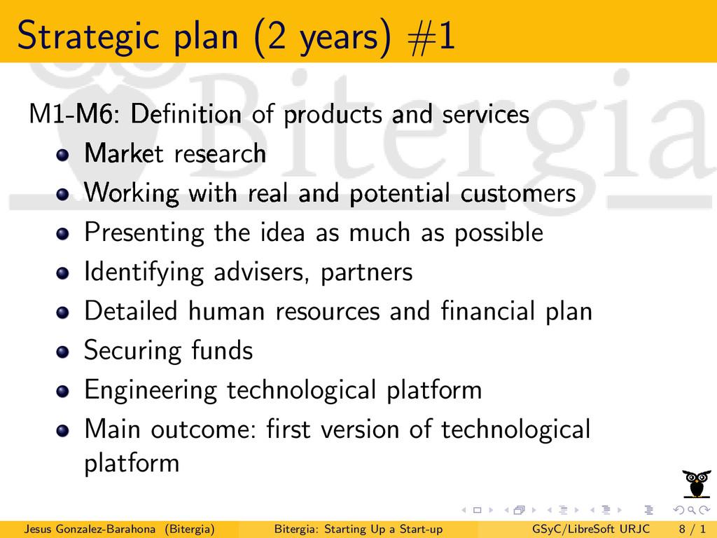 Strategic plan (2 years) #1 M1-M6: Definition of...