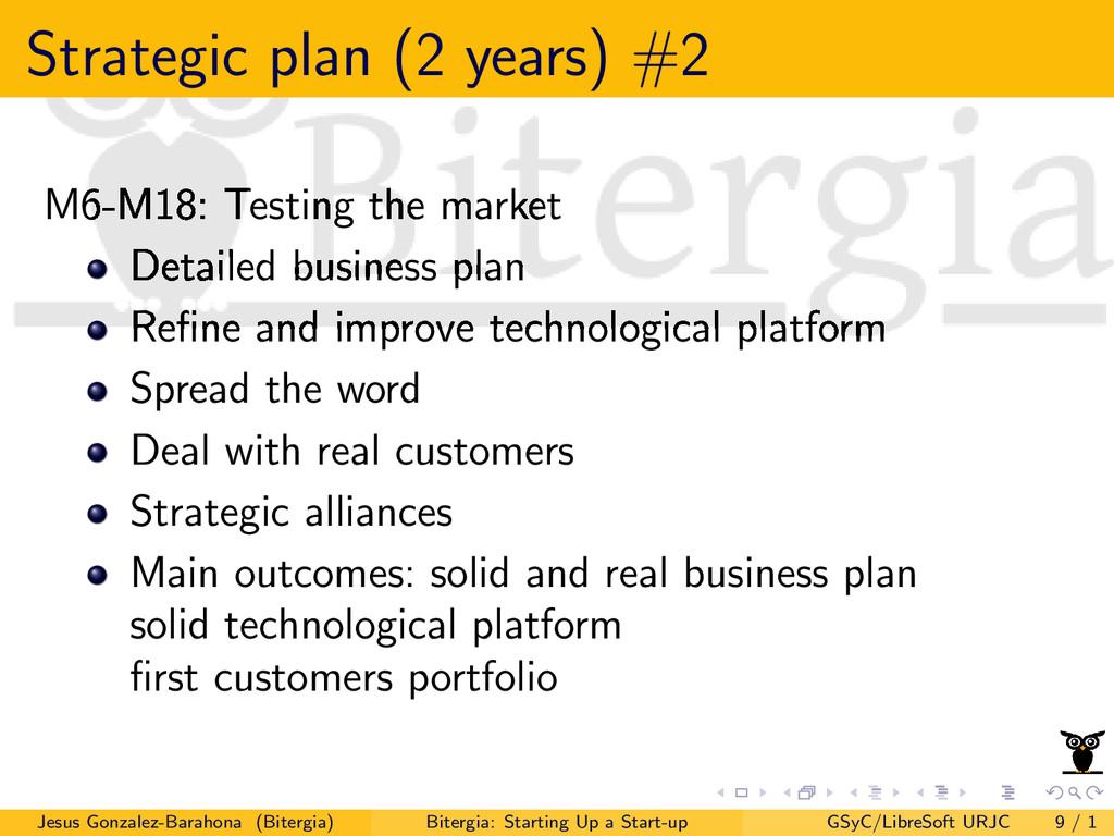 Strategic plan (2 years) #2 M6-M18: Testing the...