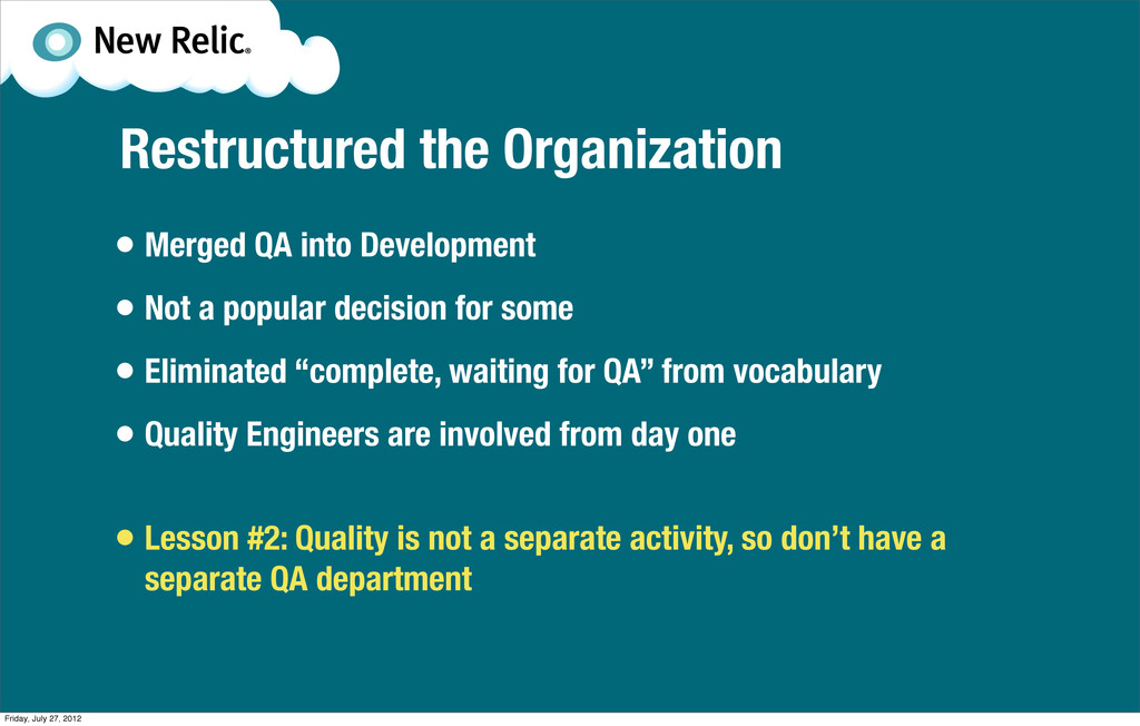 Restructured the Organization • Merged QA into ...