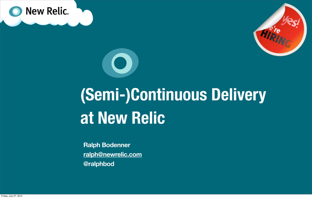 (Semi-)Continuous Delivery at New Relic Ralph B...